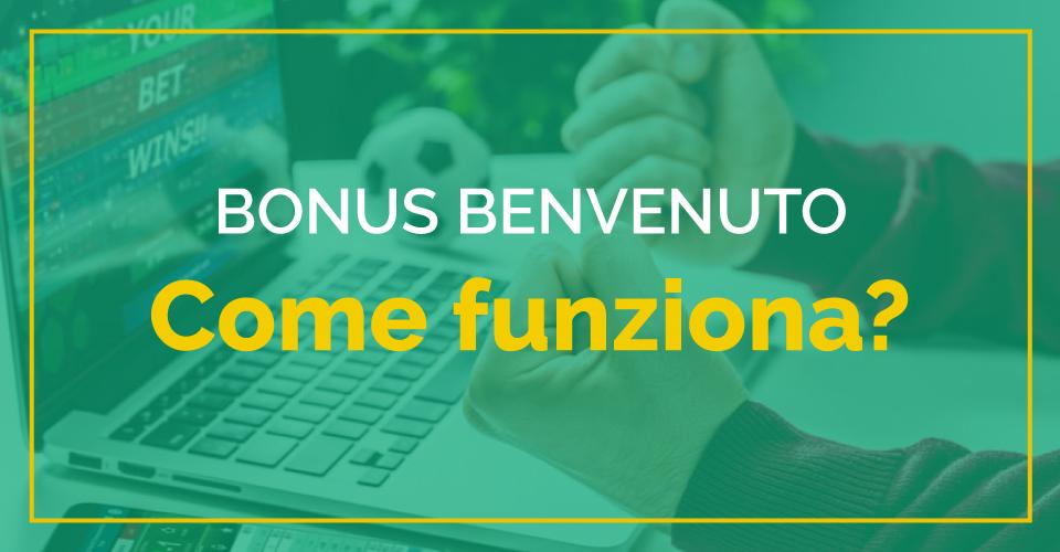 I bonus di benvenuto