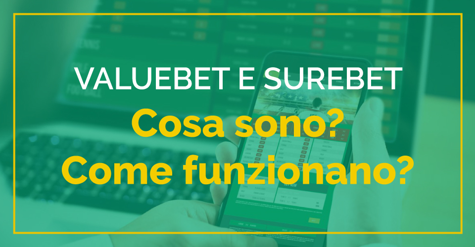 Sbostats ti spiega cosa sono Value bet e sure bet