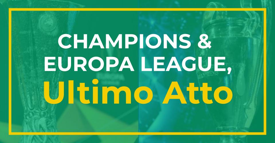 Preview e statistiche delle finali di Champions League e Europa League