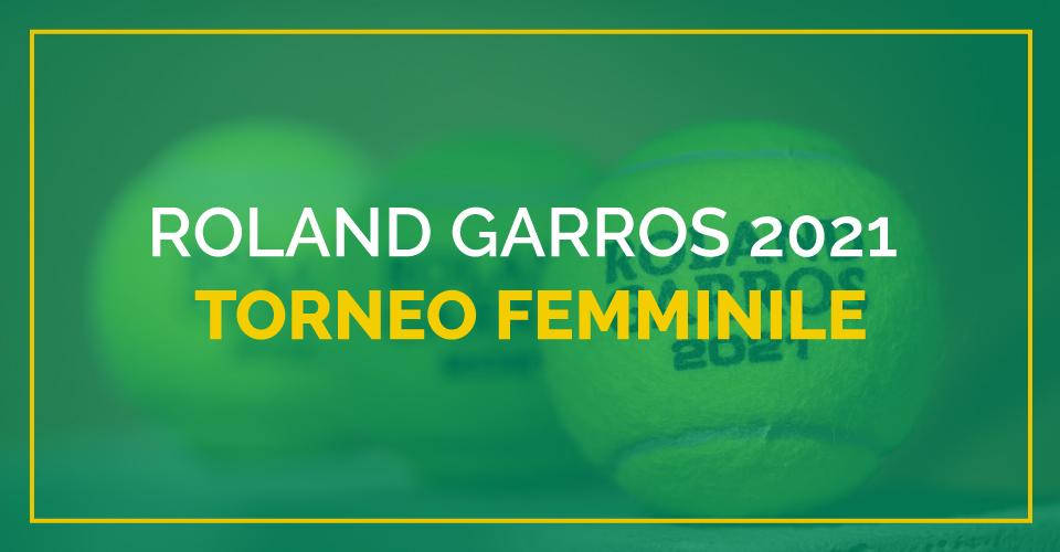 Preview, scommess e pronostici sul Roland Garros femminile 2021