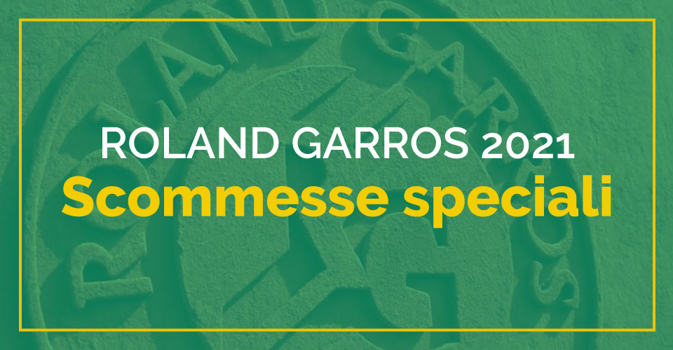 Quote e scommesse Roland Garros 2021