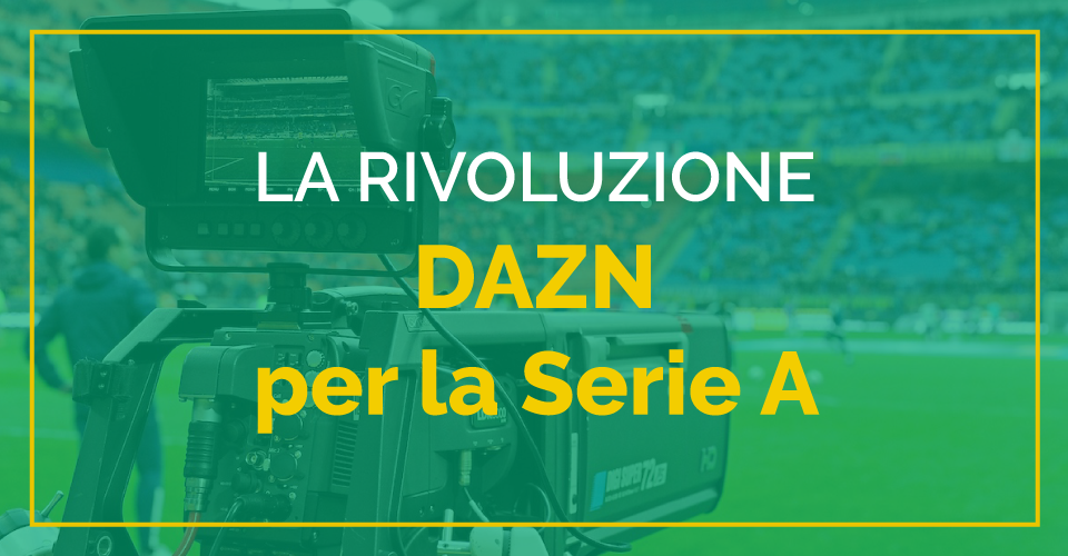 Diritti tv Serie A 2021/2022 DAZN, e Sky