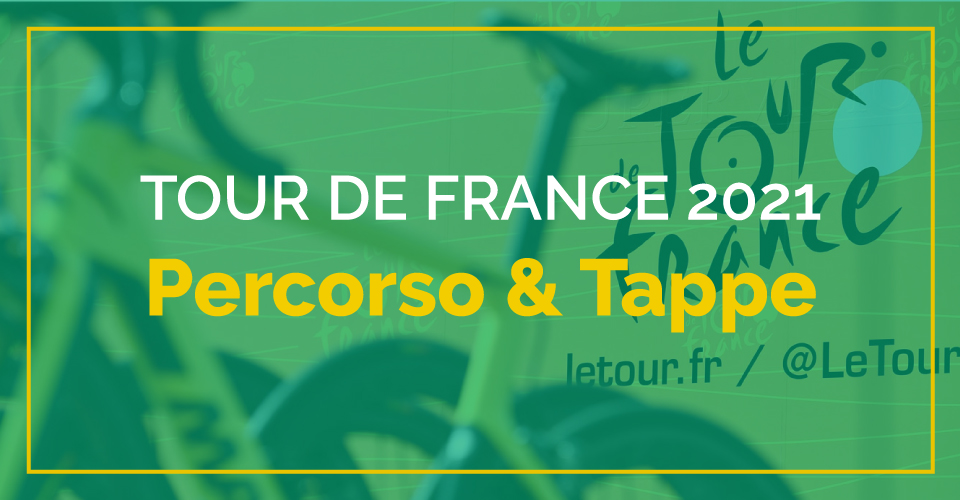 Tour de France 2021: storia, albo d'oro, percorso, tappe, dove vederle in tv e streaming