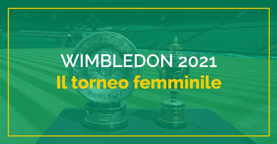 Wimbledon femminile 2021, albo d'oro, tabellone, scommesse, pronostico e dove vederlo in tv