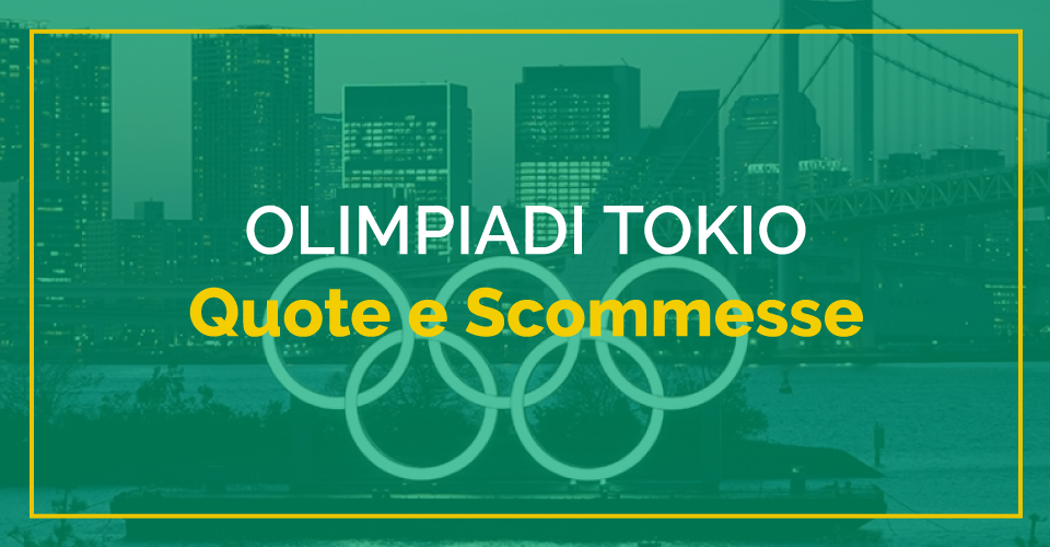 Olimpiadi 2021, quote, scommesse e pronsotici