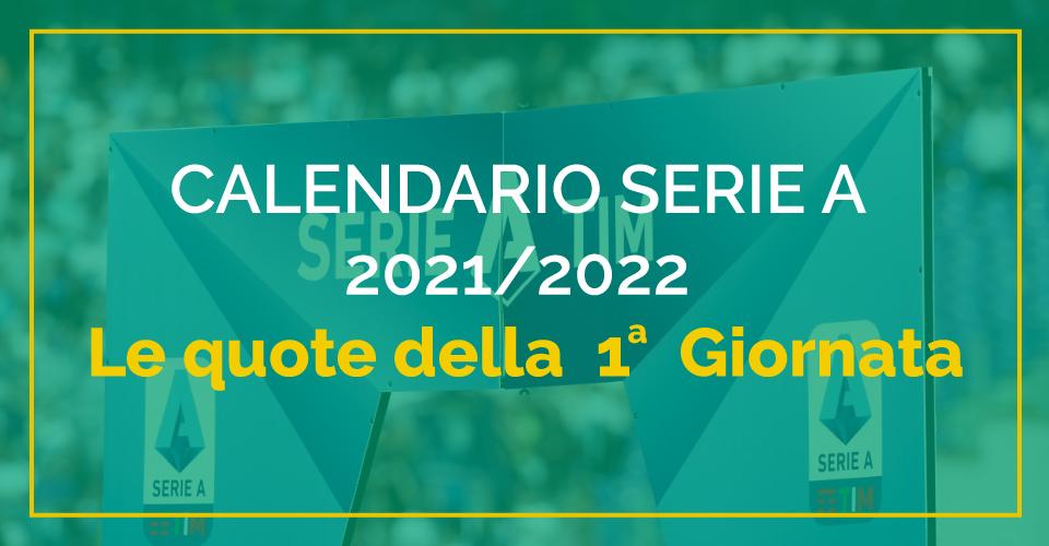 Calendario Serie A 2021/2022, prima giornata, quote e scommesse