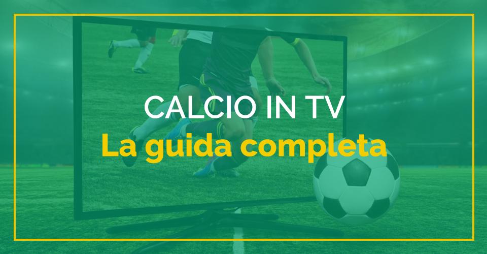 Dove vedere il calcio in tv fra dazn, sky, timvision, mediaset, infinity