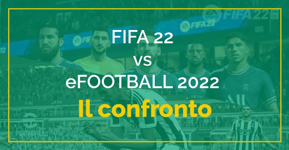 FIFA 22 vs eFootball (PES 2022), recensione e confronto